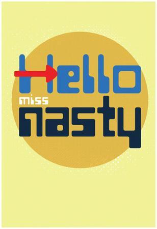 Hello, Miss Nasty