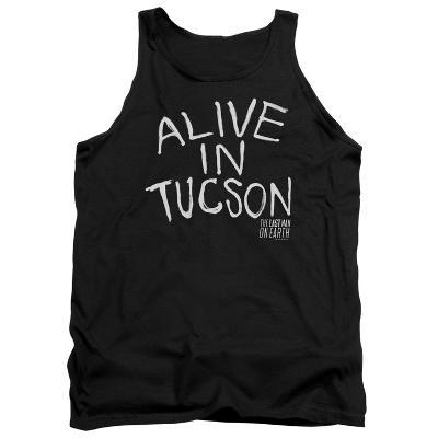 Tank Top: Last Man On Earth- Alive In Tucson