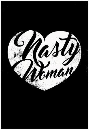 Nasty Woman (Black & White)
