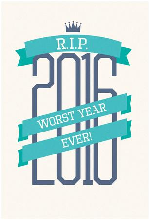 RIP 2016 Worst Year Ever