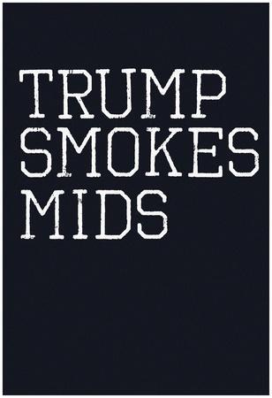 Trump Smokes Mids