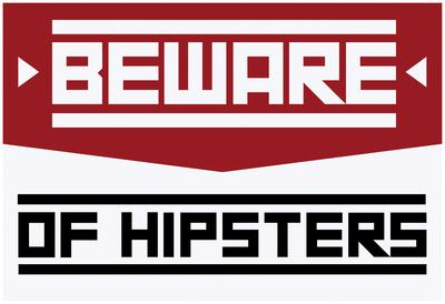 Beware Of Hipsters - Horizontal Sign