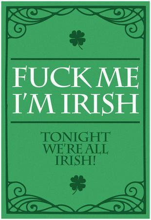 Fuck Me, I'm Irish