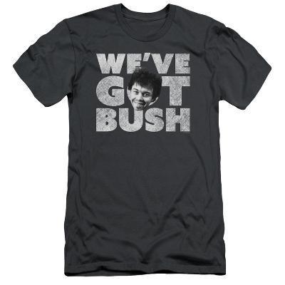 Revenge Of The Nerds- We've Got Bush (Slim Fit)