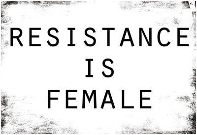 Resistance Is Female