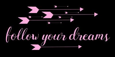 Follow Your Dreams Black Pink