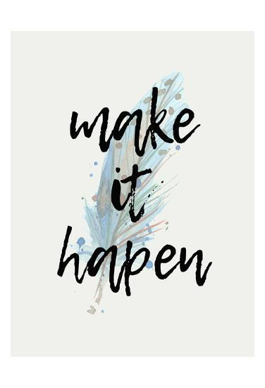 Make It Happen >> Make It Happen Posters By Kimberly Allen At Allposters Com