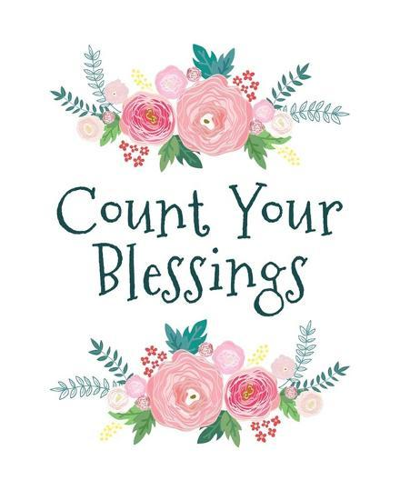 Count Your Blessing Floral Posters Color Me Happy Allposters Com