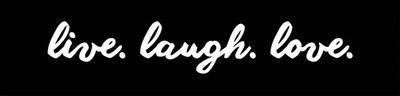 Live Laugh Love - Black