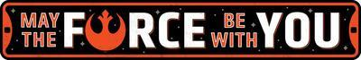 Force Be With You Embossed Tin Street Sign