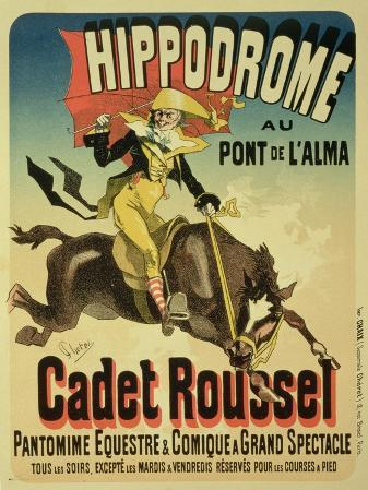 Reproduction of a Poster Advertising Cadet Roussel, an Equestrian Spectacle at the Hippodrome, 1882
