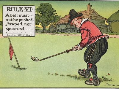 """Rule Vi: a Ball Must Not be Pushed, Scraped Nor Spooned, from """"Rules of Golf,"""" Published circa 1905"""