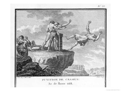 Cassius Convicted of Political Wrong-Doing is Killed by Being Thrown from the Tarpeian Rock Rome