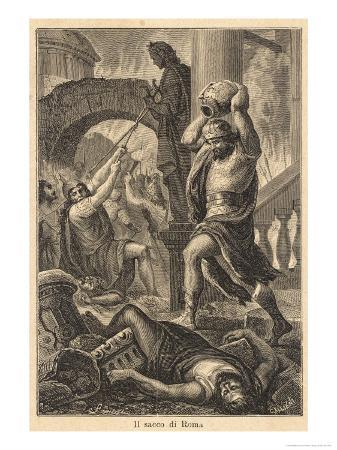 The Fall of Rome Alaric's Visigoths Sack Rome Displaying a Deplorable Lack of Esthetic Appreciation