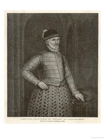 """Richard Neville Earl of Warwick (""""The Kingmaker"""") Aided Yorkists in the Wars of the Roses"""