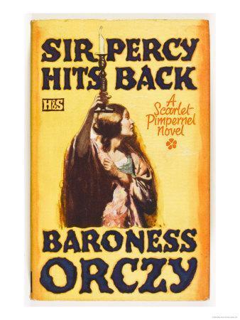 Sir Percy Hits Back, a Scarlet Pimpernel Novel