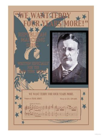 We Want Teddy Four More Years, c.1904