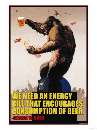 Energy Bill That Encourages Consumption of Beer _ George Bush