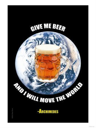 Give Me a Beer and I Will Move the World