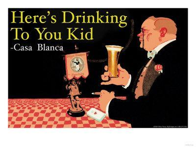 Here's Drinking to You Kid