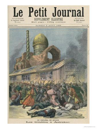 Cholera in Russia: The Troubles in Astrakhan, from Le Petit Journal, 6th August 1892
