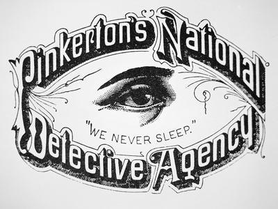 "Pinkerton's National Detective Agency, ""We Never Sleep"