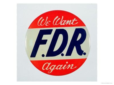 We Want FDR Again, Presidential Election Campaign Badge