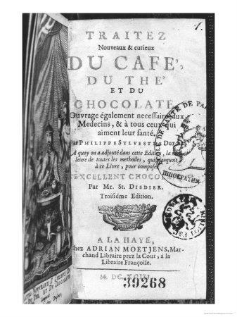 Traite Nouveau et Curieux du Cafe, du the et du Chocolat, Sylvestre Dufour, c.1693