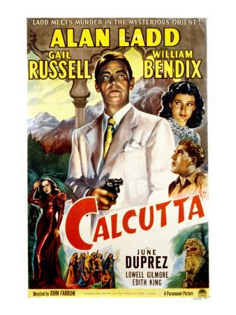 Calcutta, Alan Ladd, Gail Russell, William Bendix, June Duprez, 1947