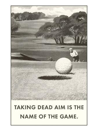Taking Dead Aim is the Name of the Game, Golf