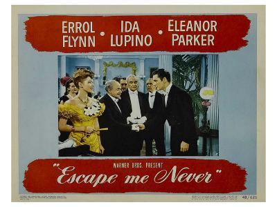 Escape Me Never, 1947