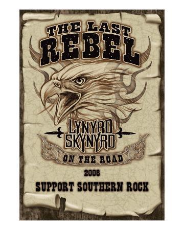 Lynyrd Skynyrd - The Last Rebel, On the Road, 2006. Support Southern Rock
