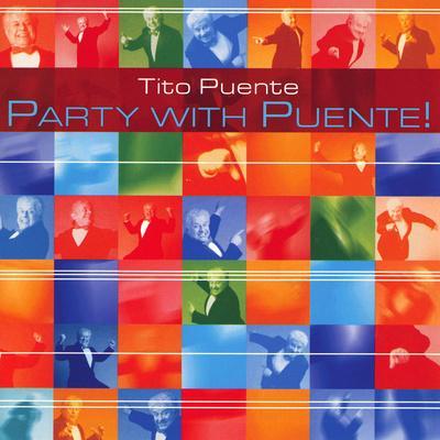 Tito Puente - Party with Puente!