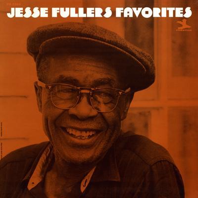 Jesse Fuller - Jesse Fuller's Favorites