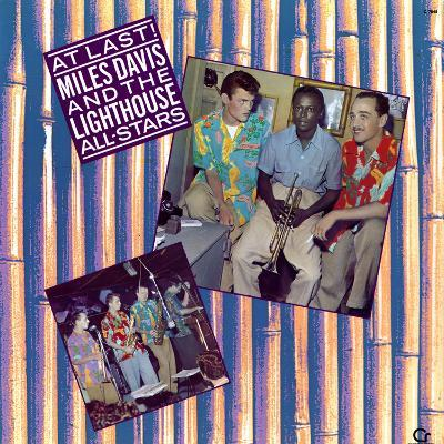 Miles Davis and the Lighthouse All-Stars - At Last!