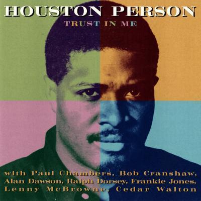 Houston Person - Trust in Me