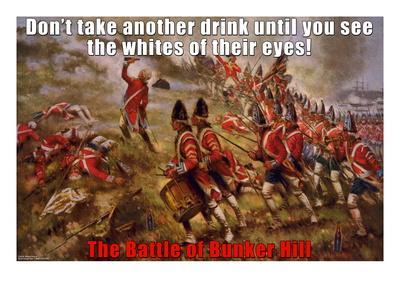 Don't Take Another Drink Until You See the Whites of Their Eyes