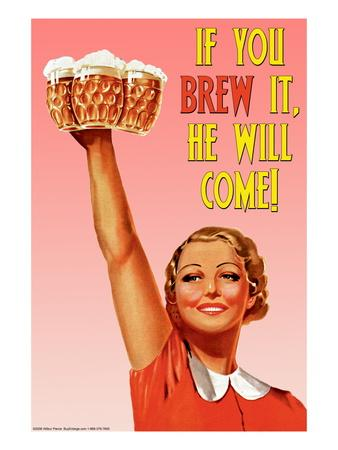 If You Brew It, He Will Come