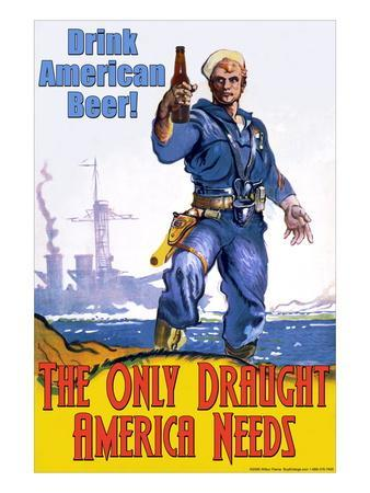 Drink American Beer, The Only Draught America Needs