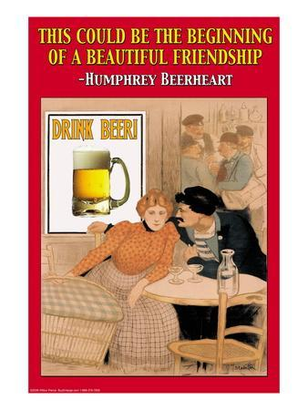 Humphey Beerhart, This Could Be the Beginning of a Beautiful Friendship