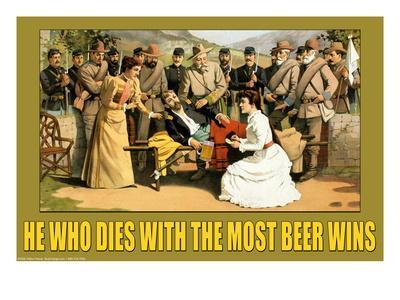 He Who Dies with the Most Beer Wins