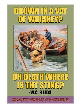 Drown in a Vat of Whiskey?