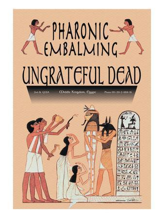 Pharonic Embalming, Ungrateful Dead