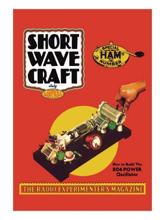 Short Wave Craft: How to Build the 804 Power Oscillator