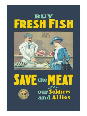 Buy Fresh Fish, Save the Meat for Our Soldiers and Allies