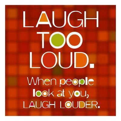 Laugh Too Loud