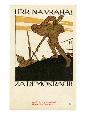 """Hrr Navraha!--Za Demokracii!"", 1918"