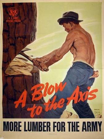 """A Blow to the Axis: More Lumber For the Army"", 1943"