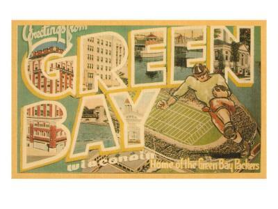 Greetings from Green Bay, Wisconsin