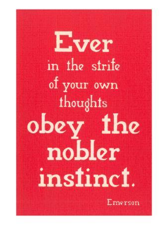 Obey the Nobler Instinct, Emerson